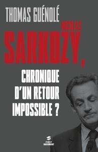 Thomas Guénolé - Nicolas Sarkozy - Chronique d'un retour impossible ?.