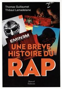 Thomas Guillaumet et Thibault Lamadelaine - Une brève histoire du Rap.