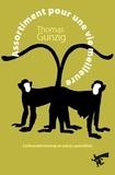 Thomas Gunzig - Assortiment pour une vie meilleure - Carbowaterstoemp et autres spécialités, Textes 2004-2009.