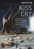 Thomas Gunzig - Kiss & Cry.
