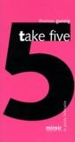 Thomas Gunzig - Take five.