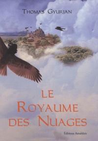Thomas Gyurjan - Le royaume des nuages.