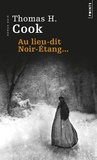 Thomas-H Cook - Au lieu-dit Noir-Etang....