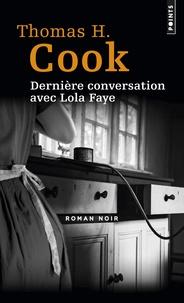 Thomas-H Cook - Dernière conversation avec Lola Faye.