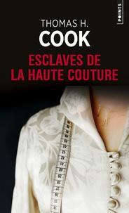 Thomas-H Cook - Esclaves de la haute couture.