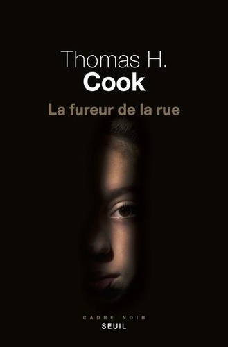 Thomas H. Cook - La fureur de la rue.