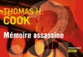 Thomas-H Cook - La mémoire assassine.