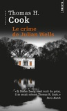 Thomas-H Cook - Le crime de Julian Wells.