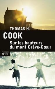 Thomas-H Cook - Sur les hauteurs du mont Crève-Coeur.