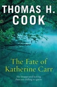 Thomas-H Cook - The Fate of Katherine Carr.