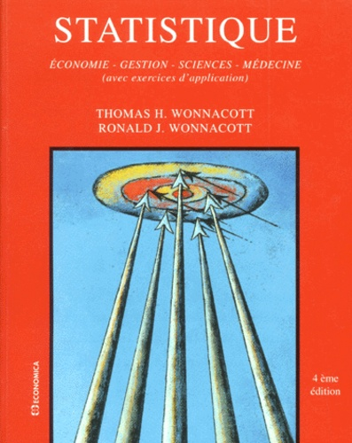 Thomas-H Wonnacott et Ronald-J Wonnacott - Statistique - Economie, gestion, sciences, médecine (avec exercices d'application).