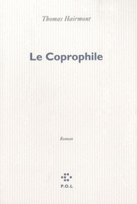 Thomas Hairmont - Le Coprophile.