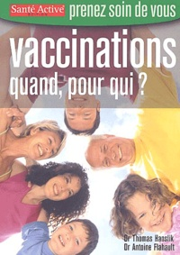 Thomas Hanslik et Antoine Flahault - Vaccinations - Quand, pour qui ?.