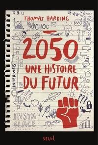 Thomas Harding - 2050, une histoire du futur.