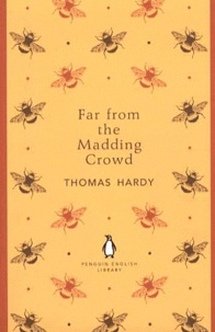 Thomas Hardy - Far from the Madding Crowd.