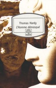 Thomas Hardy - L'Homme démasqué.