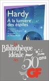 Thomas Hardy - La bibliothèque idéale des 50 ans GF Tome 27 : A la lumière des étoiles.