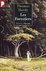 Thomas Hardy - Les Forestiers.