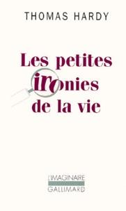 Thomas Hardy - Les petites ironies de la vie.