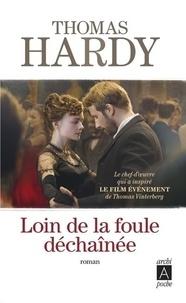 Thomas Hardy - Loin de la foule déchainée.