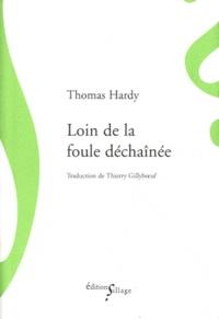 Thomas Hardy - Loin de la foule déchaînée.