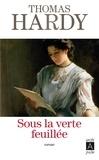 Thomas Hardy - Sous la verte feuillée.