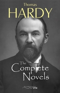 Thomas Hardy - Thomas Hardy: The Complete Novels - Far From The Madding Crowd, The Return of the Native, The Mayor of Casterbridge, Tess of the d'Urbervilles, Jude the Obscure and much more...