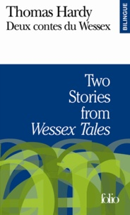 Thomas Hardy - Two Stories from Wessex Tales : Deux contes du Wessex.