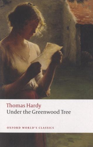 Thomas Hardy - Under the Greenwood Tree.
