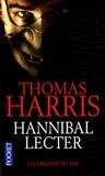Thomas Harris - Hannibal Lecter - Les origines du Mal.
