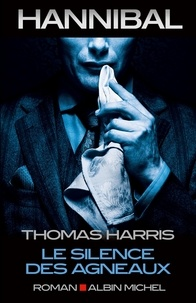 Thomas Harris - Le silence des agneaux.