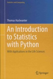 Thomas Haslwanter - An Introduction to Statistics With Python - With Applications in the Life Sciences.
