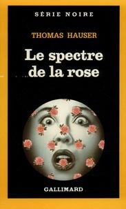 Thomas Hauser - Le Spectre de la rose.