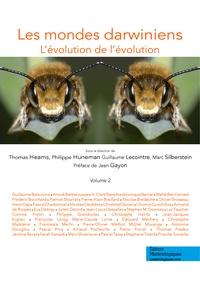 Thomas Heams et Philippe Huneman - Les mondes darwiniens - L'évolution de l'évolution - Volume 2.