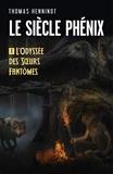 Thomas Henninot - Le siècle phénix.