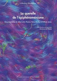 Thomas Henry Huxley et William James - La querelle de l'épiphénoménisme - Une présentation du débat entre Thomas Henry Huxley et William James.