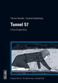Thomas Henseler et Susanne Buddenberg - Tunnel 57 - A Comic-Book Escape Story.