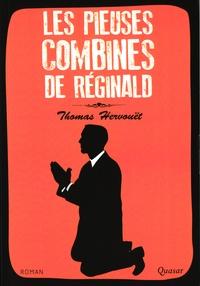 Thomas Hervouët - Les pieuses combines de Réginald.