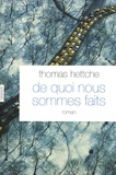 Thomas Hettche - De quoi nous sommes faits.