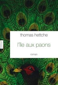Thomas Hettche - L'île aux paons - Traduit de l'allemand par Barbara Fontaine.