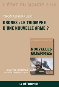 Thomas Hippler - Chapitre l'Etat du monde 2015. Drones : le triomphe d'une nouvelle arme ?.