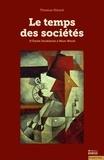 Thomas Hirsch - Le temps des sociétés - D'Emile Durkheim à Marc Bloch.