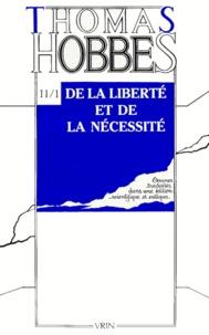 Thomas Hobbes - DE LA LIBERTE ET DE LA NECESSITE SUIVI DE REPONSE A LA CAPTURE DE LEVIATHAN. - Controverse avec Bramhall I.