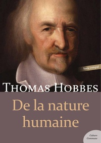 Thomas Hobbes - De la nature humaine.