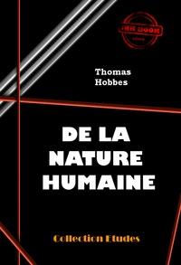 Thomas Hobbes et Baron d'Holbach - De la nature humaine. Essai pour introduire la méthode expérimentale de raisonnement dans les sujets moraux - édition intégrale.