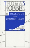 Thomas Hobbes - Dialogue entre un philosophe et un légiste des Common Laws d'Angleterre.