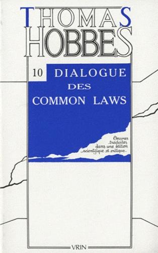 Thomas Hobbes - Dialogue entre un philosophe et un légiste des Common Laws d'Angleterre.