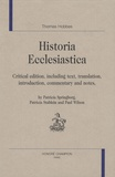 Thomas Hobbes - Historia ecclesiastica - Critical edition, including text, translation, introduction, commentary and notes.