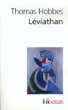 Thomas Hobbes - Léviathan ou matière, forme et puissance de l'Etat chrétien et civil.