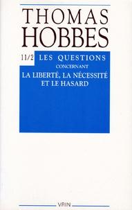 Thomas Hobbes - Oeuvres - Tome 11-2, Les questions concernant la liberté, la nécessité et le hasard (Controverse avec Bramhall).